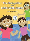 The Babysitter and Little Miss Bossy