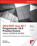 OCA/OCP Java SE 7 Programmer I & II Practice Exams (Exams 1Z0-803 & 1Z0-804)