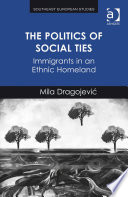 The Politics of Social Ties  : Immigrants in an Ethnic Homeland