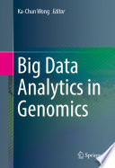 """Big Data Analytics in Genomics"" by Ka-Chun Wong"
