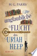 Die unglaubliche Flucht des Uriah Heep
