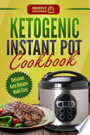 Ketogenic Instant Pot Cookbook: Delicious Keto Recipes Made Easy