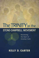 The Trinity in the Stone Campbell Movement