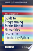 Guide To Programming For The Digital Humanities