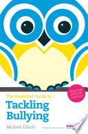 The Essential Guide to Tackling Bullying Book