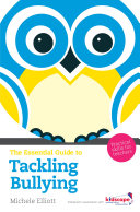 The Essential Guide to Tackling Bullying