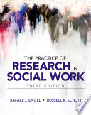 """""""The Practice of Research in Social Work"""" by Rafael J. Engel, Russell K. Schutt"""