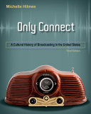 Only Connect: A Cultural History of Broadcasting in the United States Pdf/ePub eBook