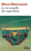 Pdf La vie sexuelle des super-héros Telecharger