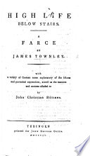 High Life below Stairs ... By David Garrick or rather, James Townley , etc