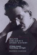 Walter Benjamin s Other History