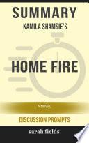 Summary: Kamila Shamsie's Home Fire: A Novel (Discussion ...