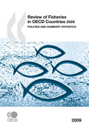 Review Of Fisheries In Oecd Countries 2009 Policies And Summary Statistics Book PDF