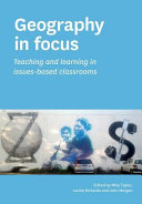Geography in Focus  Teaching and Learning in Issues Based Classsrooms