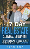 The 7 Day Real Estate Survival Blueprint  pb