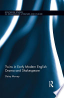 Twins in Early Modern English Drama and Shakespeare