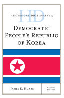Historical Dictionary of Democratic People s Republic of Korea