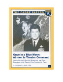 Pdf Once in a blue moon : airmen in theater command...