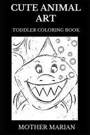 Cute Animal Art Toddler Coloring Book