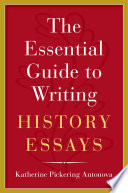 The Essential Guide to Writing History Essays Book PDF