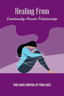 Heal From Emotionally Abusive Relationship