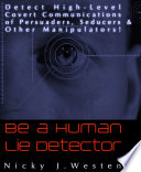 Be A Human Lie Detector   Detect Covert Communications of Persuaders  Seducers and Other Manipulators