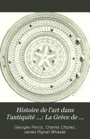 Histoire de l'art dans l'antiquité ...: La Grèce de l'epopée, la Grèce archaïque (le temple)
