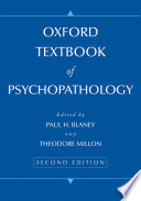 """Oxford Textbook of Psychopathology"" by Paul H Blaney, Theodore Millon"