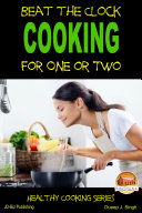Beat the Clock   Cooking for One or Two