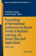 Proceedings of International Conference on Recent Trends in Machine Learning  IoT  Smart Cities and Applications