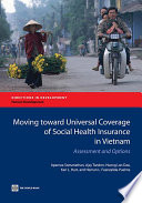Moving Toward Universal Coverage Of Social Health Insurance In Vietnam Book PDF