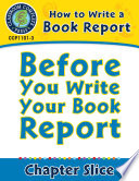 How to Write a Book Report  Before You Write Your Book Report