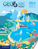 Global Environment Outlook - GEO-6: Healthy Planet, Healthy People
