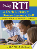 Using RTI to Teach Literacy to Diverse Learners  K 8