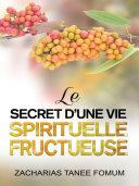 Pdf Le Secret d'une Vie Spirituelle Fructueuse Telecharger