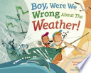 Boy  Were We Wrong about the Weather  Book PDF