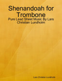 Shenandoah for Trombone   Pure Lead Sheet Music By Lars Christian Lundholm