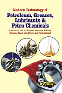 Modern Technology Of Petroleum Greases Lubricants Petro Chemicals Lubricating Oils Cutting Oil Additives Refining Bitumen Waxes With Process And Formulations 3rd Revised Edition Book PDF