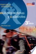 Manual de atención a múltiples víctimas y catástrofes