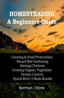 Homesteading - A Beginners Guide: