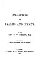 A Collection of Psalms and Hymns. By the Rev. G. W. Birkett