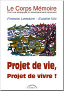 Le Corps Mémoire - Tome I : Projet de vie