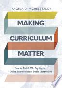 Making Curriculum Matter
