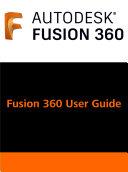 Autodesk Fusion 360 User Guide