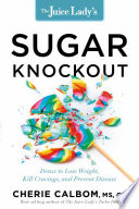 The Juice Lady S Sugar Knockout