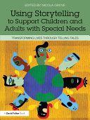 Using Storytelling to Support Children and Adults with Special Needs