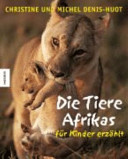 Die Tiere Afrikas - für Kinder erzählt