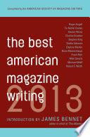 The Best American Magazine Writing 2013