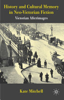History and Cultural Memory in Neo-Victorian Fiction