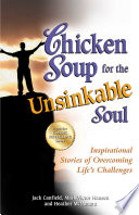 """""""Chicken Soup for the Unsinkable Soul: Inspirational Stories of Overcoming Life's Challenges"""" by Jack Canfield, Mark Victor Hansen"""